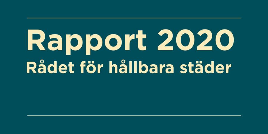 """Bild på en rapport med texten """"Rapport 2020 Rådet för hållbara städer"""""""
